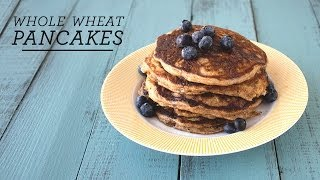 Whole Wheat Pancakes | Healthy & Easy Recipe