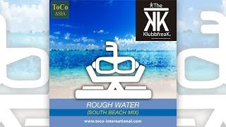 The Klubbfreak - Rough Water (South Beach Mix) [Official]