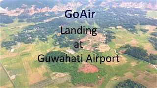 Flight Landing | Guwahati Airport | GoAir | Aerial View of Guwahati