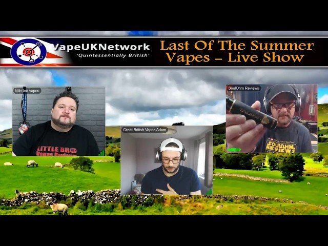 Last of the Summer Vapes - 22/5/2018 - Live vaping and vape related chat, news, reviews and fun