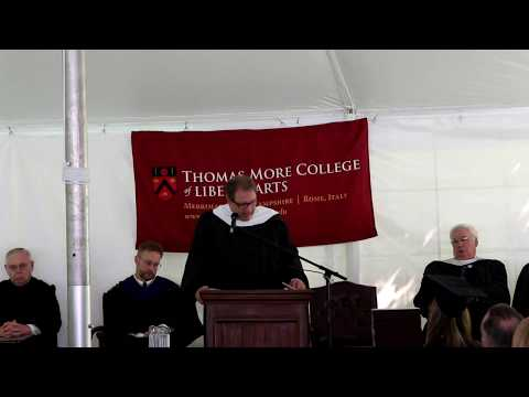 Thomas More College Commencement 2017 Address, Dale Ahlquist