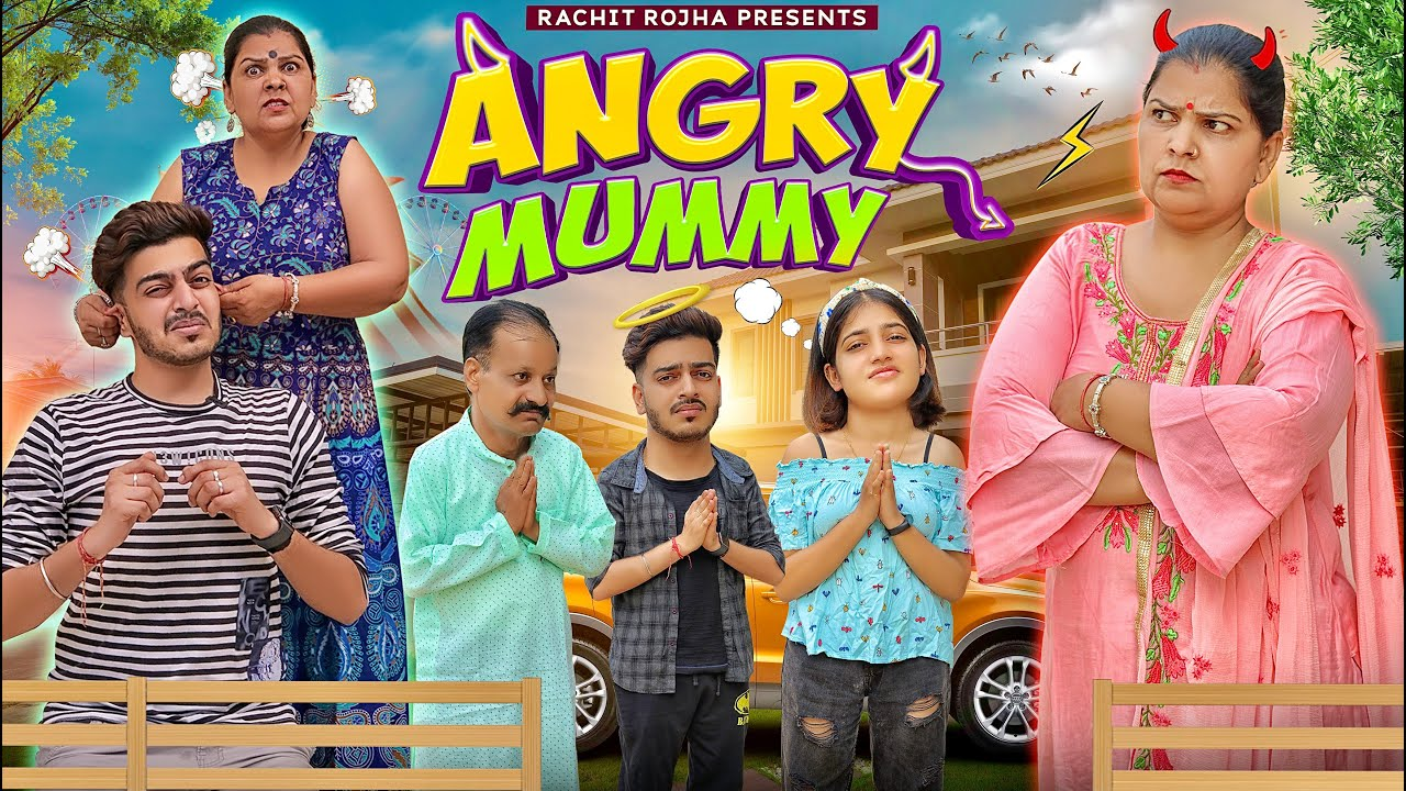 ANGRY MUMMY || Rachit Rojha