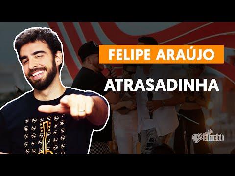 ATRASADINHA - Felipe Araújo part Ferrugem  simplificada  Como tocar no violão