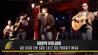 Grupo Violado - Ao Vivo Em São Luiz do Paraitinga - Show Completo
