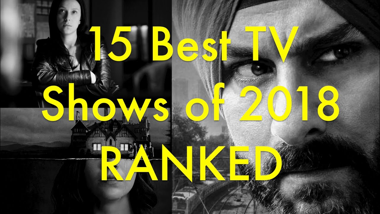 15 Best TV Shows of 2018, Ranked!