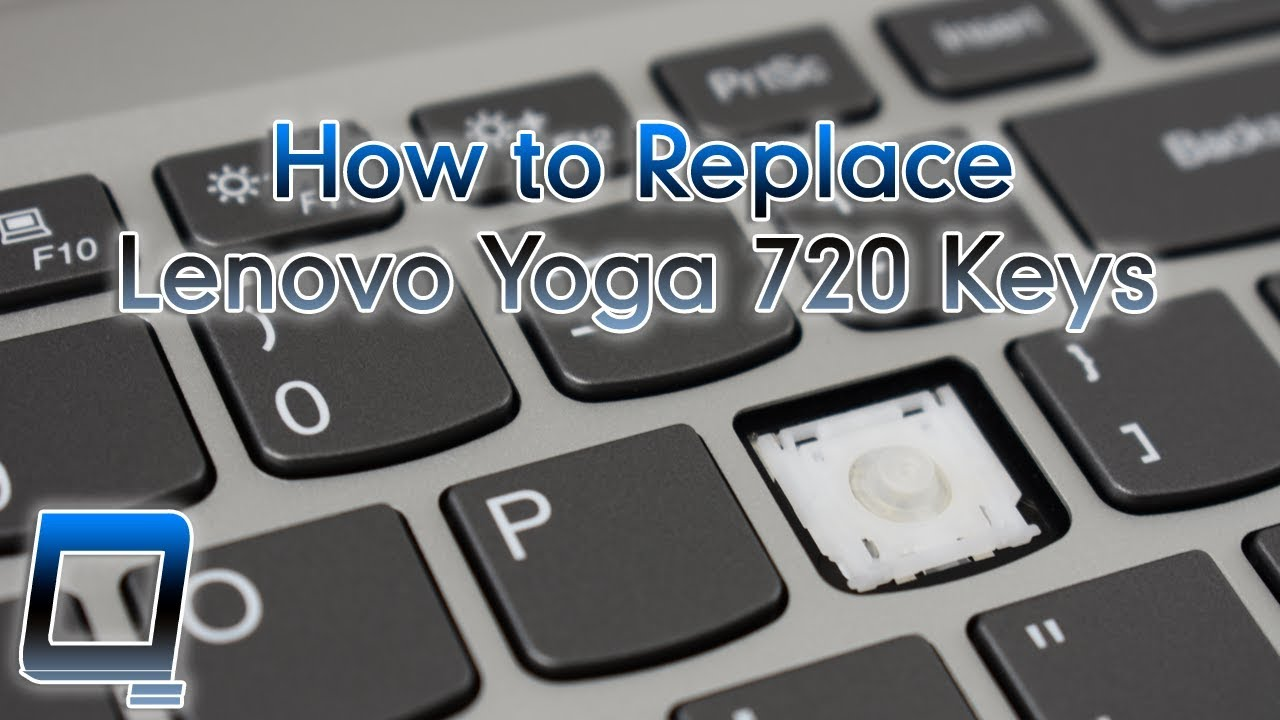How to Replace Lenovo Yoga 720 Laptop Keys