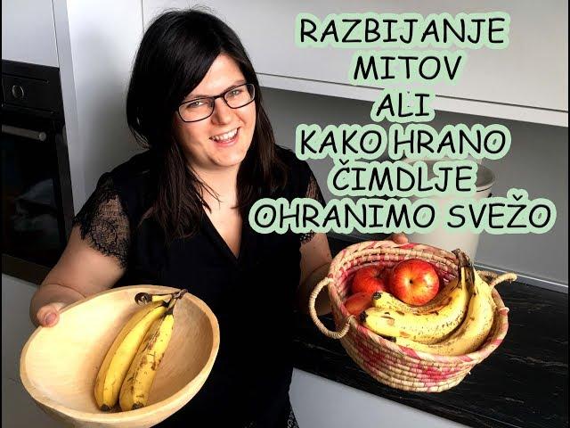 RAZBIJANJE MITOV  Kako hrano čimdlje ohranimo svežo #HranaNiZaTjavendan