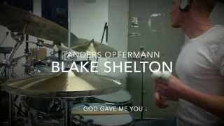 Blake Shelton (God Gave Me You). Paiste Modern Essentials, Ludwig, Yamaha Recording Custom.