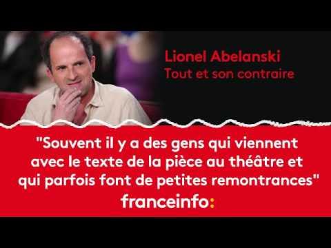 """Lionel Abelanski :""""Souvent il y a des gens qui viennent  avec le texte de la pièce au théâtre"""""""
