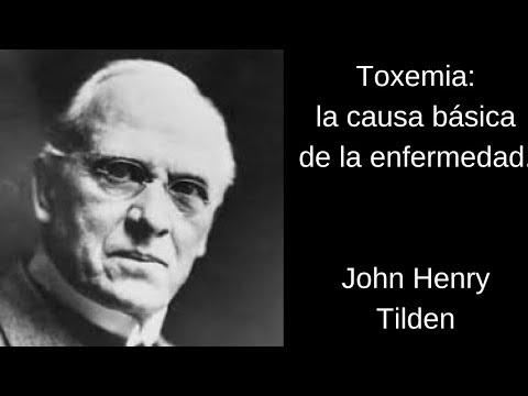 """""""LA EXPLICACIÓN DE LA TOXEMIA COMO VERDADERA CAUSA DE TODAS LAS ENFERMEDADES""""  Dr. J. H. Tilden"""