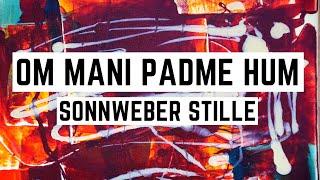 Om Mani Padme Hum | Mantra | Sonnweber Stille