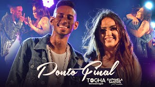 Mc Tocha e A Favorita - Ponto Final (DVD Tocha Convida)