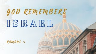 God Remembers Israel: Sunday Morning Service 8/2/20