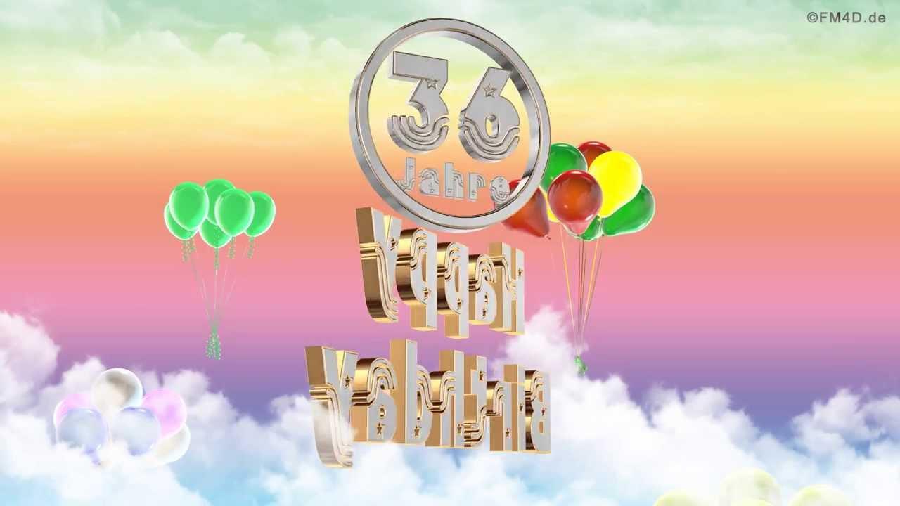 Happy Birthday 36 Jahre Geburtstag Video 36 Jahre Happy Birthday To