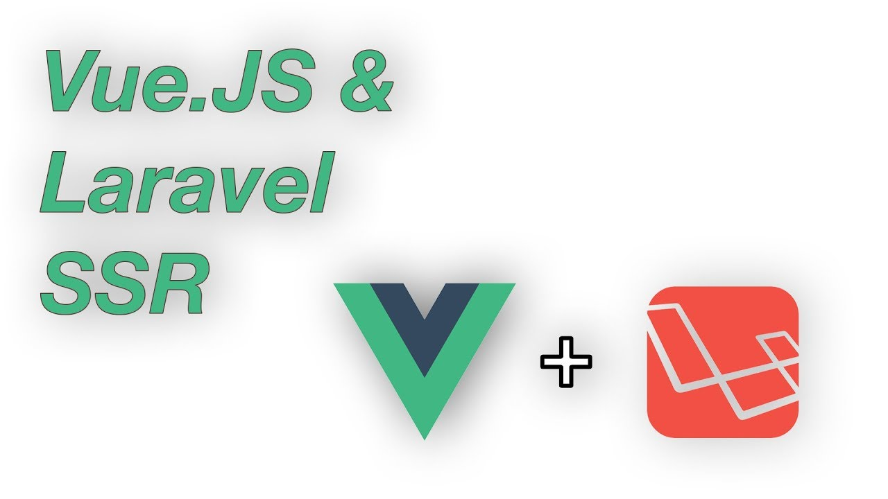 Vue JS and Laravel Server Side Rendering (SSR) - Part 1