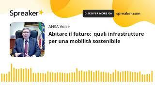 Abitare il futuro:  quali infrastrutture  per una mobilità sostenibile