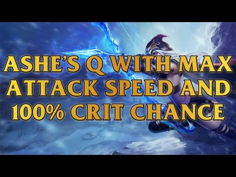 Ashe's Q With Max Attack Speed And 100% Critical Chance