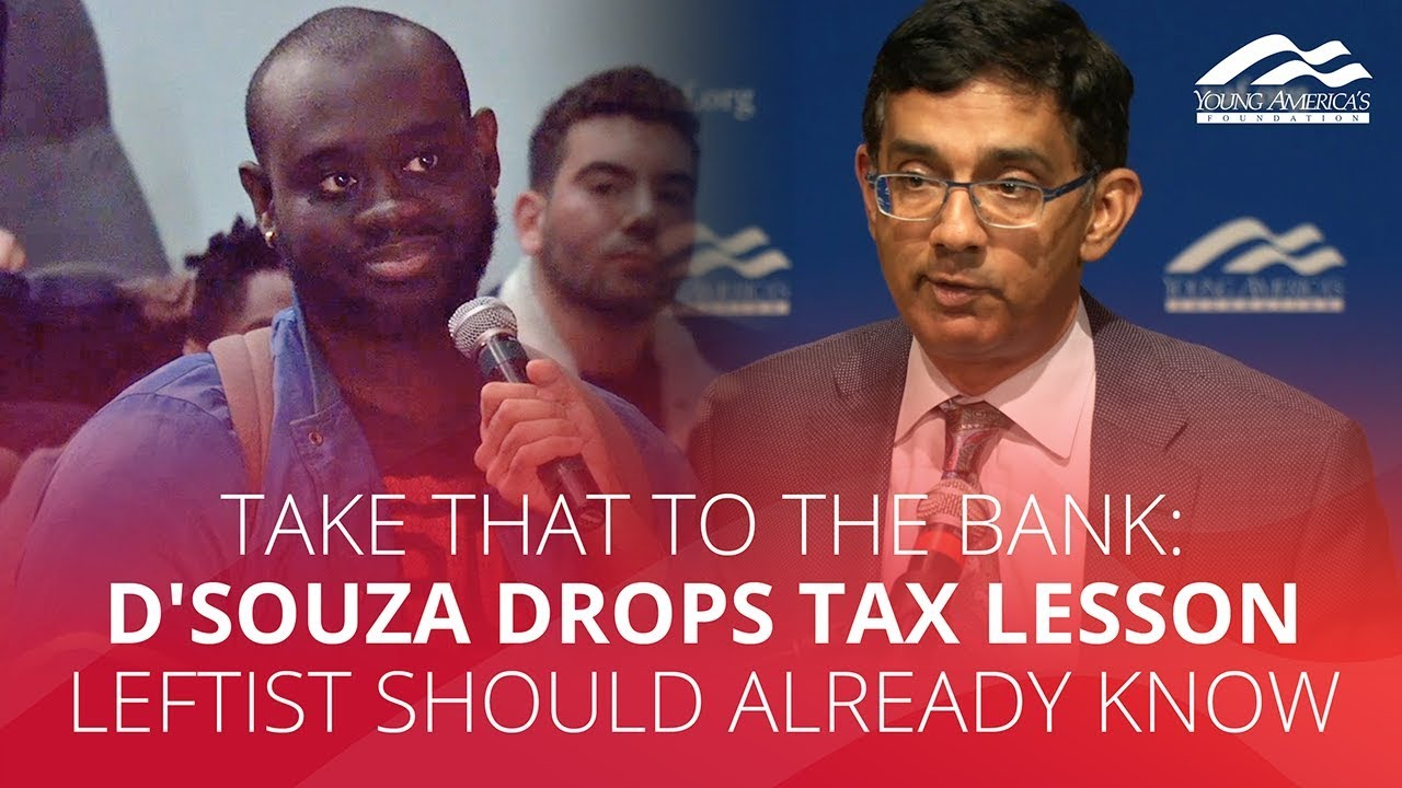 TAKE THAT TO THE BANK: D'Souza drops tax lesson leftist should already know