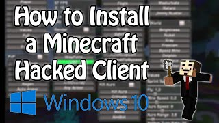 Minecraft 1.8 - 1.8.9 : How to Install a Hacked Client (Windows 10)