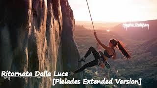 Ritornata Dalla Luce (Pleiades Extended Version)