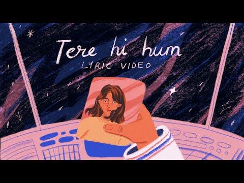 Tere Hi Hum - Prateek Kuhad | Official Lyric Video ✨🚀
