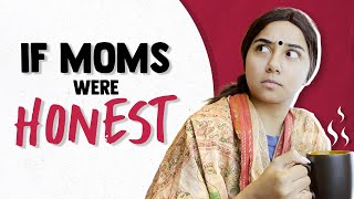 If Moms Were Honest | MostlySane