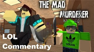 Roblox LOL Commentary - The Mad Murderer (#2) w/ Fans!