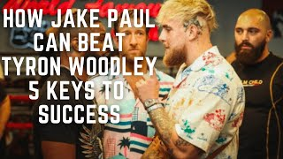 How Jake Paul Can Beat Tyron Woodley | 5 Keys For Victory