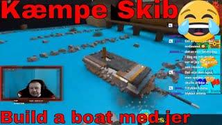Build a boat med jer - Dansk Roblox Stream