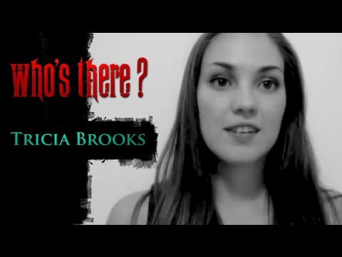 Tricia Brooks - Who's There? IndieGoGo Message