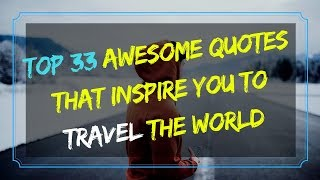 Top 33 Awesome Quotes that Inspire you to Travel the World
