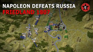 Napoleon Defeats Russia: Friedland 1807