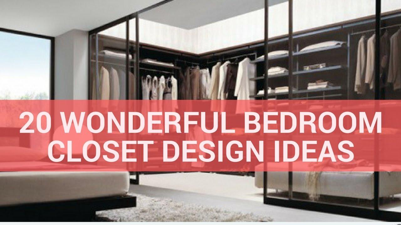 20 Wonderful Bedroom Closet Design Ideas Youtube
