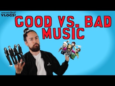 Good vs. Bad Music