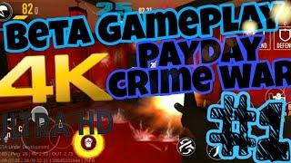 😱 PAYDAY CRIME WAR BETA GAMEPLAY  (4K!!!!)