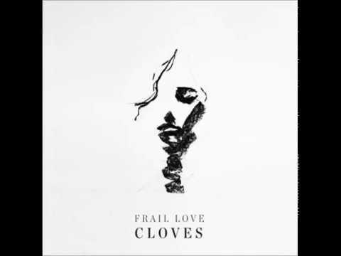 Cloves - Don't You Wait