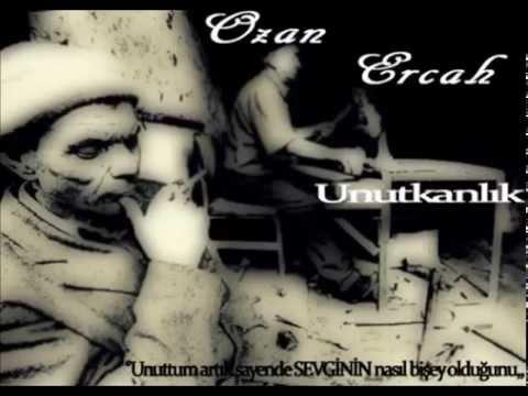 Ozan Ercah - Unutkanlık