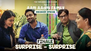 The Aam Aadmi Family Vacation Special | Finale - Surprise - Surprise | The Timeliners