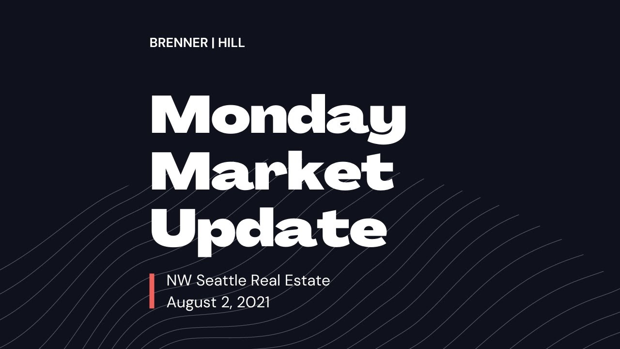 Monday NW Seattle Real Estate Market Update 🗓️ August 2nd, 2021 | BrennerHill