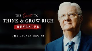 The Secret to Think and Grow Rich Revealed - The Legacy Begins