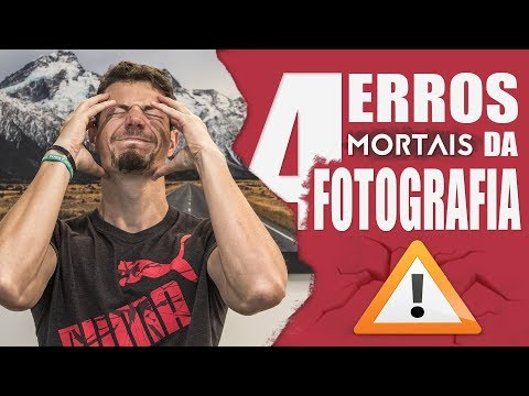 4 ERROS MORTAIS DA FOTOGRAFIA