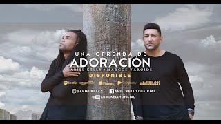 Ariel Kelly & Marcos Yaroide Una Ofrenda De Adoracion ( Video Lyric )