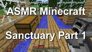 ASMR Minecraft - Sanctuary Part 1