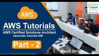AWS Certified Solutions Architect Associate Tutorials   March 2019   IAM   Part 2