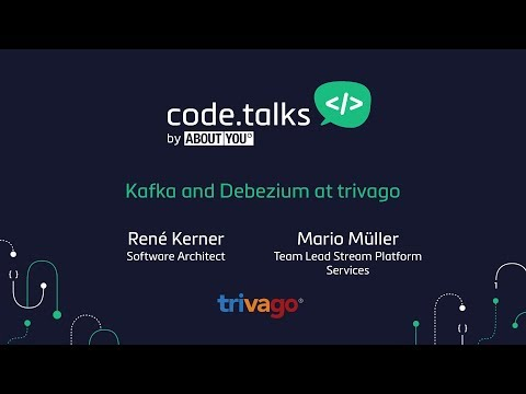 code.talks 2017 - Kafka and Debezium at trivago (René Kerner & Mario Müller)