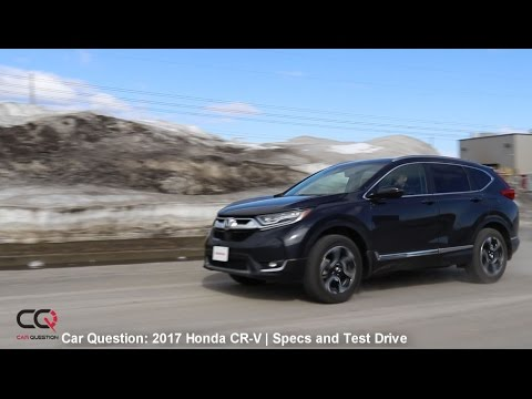 2017/2018 Honda CR-V   Specifications and Road Handling   The MOST complete review: Part 3/8