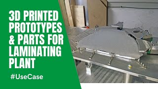 3d printed prototypes, operating material and parts for laminating plants