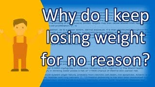 Why do I keep losing weight for no reason ? |ASK it from Health FAQS