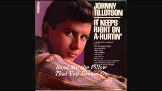 JOHNNY TILLOTSON - SEND ME THE PILLOW  YOU DREAM ON 1962