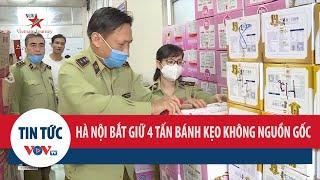 Hà Nội bắt giữ 4 tấn bánh kẹo không rõ nguồn gốc xuất xứ